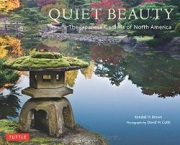 Quiet Beauty: The Japanese Gardens of North America book